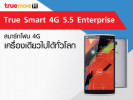 True Smart 4G 5.5 Enterprise