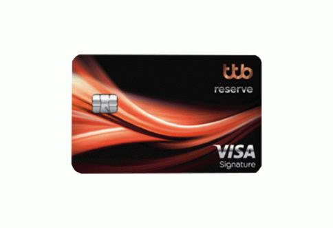 บัตรเครดิตทีทีบี รีเซิร์ฟ ซิกเนเจอร์ (ttb reserve signature)-ธนาคารทหารไทยธนชาต (TTB)
