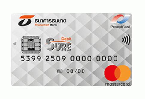 บัตรเดบิตชัวร์ (Sure Debit Card)-ธนาคารธนชาต (Thanachart)